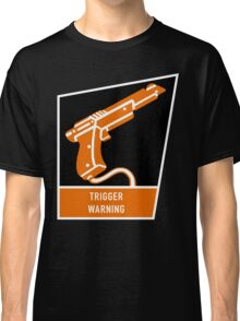 Trigger Warning Classic T-Shirt