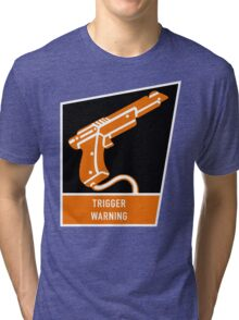 Trigger Warning Tri-blend T-Shirt
