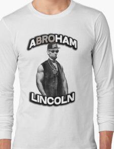 Abroham Lincoln. Abraham lincoln, abolish sleevery. Long Sleeve T-Shirt