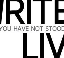 write, stood up to live - thoreau Sticker