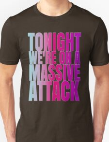Tonight we're on a massive attack T-Shirt