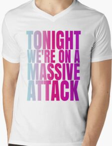 Tonight we're on a massive attack Mens V-Neck T-Shirt
