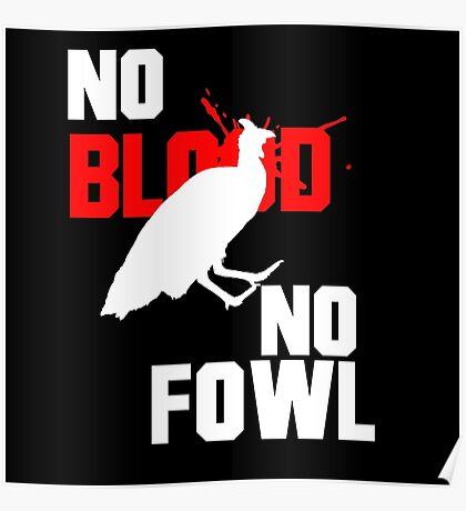 No Blood No Fowl Black Poster