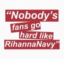 Nobody's fans go hard like RihannaNavy Kids Clothes
