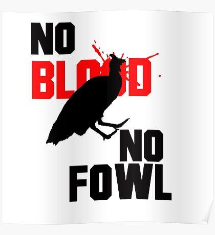 No Blood No Fowl White Poster