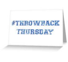 Throwback Thursday Greeting Card