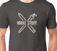Make stuff Unisex T-Shirt