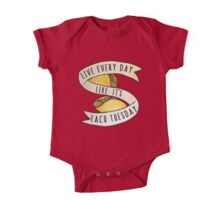 Live every day like it's taco tuesday One Piece - Short Sleeve