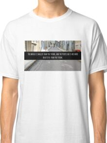 Small World Street Quote Classic T-Shirt