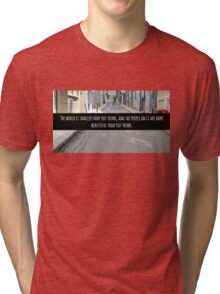Small World Street Quote Tri-blend T-Shirt