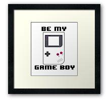 BE MY GAME BOY Framed Print