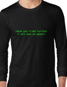 Turn it off and on again? (Green) Long Sleeve T-Shirt