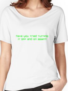 Turn it off and on again? (Green) Women's Relaxed Fit T-Shirt