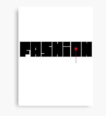 Fashion is dead. Canvas Print