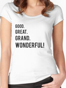 Good. Great. Grand. Wonderful! Women's Fitted Scoop T-Shirt