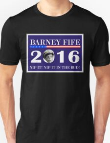 Barney Fife For President 2016 Unisex T-Shirt