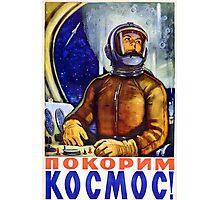 Conquer Space - Retro Soviet Space Poster - Propaganda Photographic Print