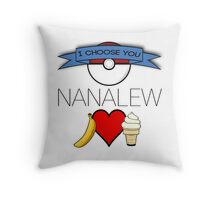 I Choose You, Nanalew! Throw Pillow