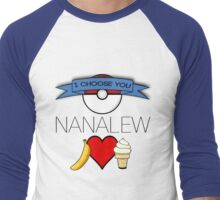 I Choose You, Nanalew! Men's Baseball ¾ T-Shirt