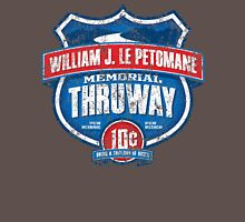 William J. LePetomane Memorial Thruway Unisex T-Shirt