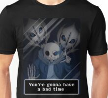 Undertale - Sans - You're gonna have a BAD TIME Unisex T-Shirt