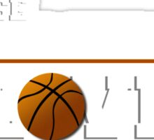 Basketball - Because this is the way I love Sticker