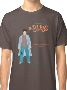 The Burbs Classic T-Shirt