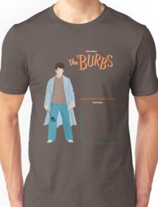 The Burbs Unisex T-Shirt