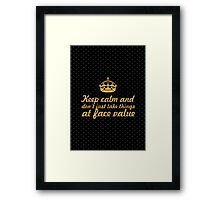 Keep calm and don't just take things... Inspirational Quote Framed Print