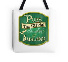 Pubs - the official sunblock of Ireland Tote Bag