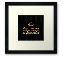 Keep calm and don't just take things... Inspirational Quote (Square) Framed Print