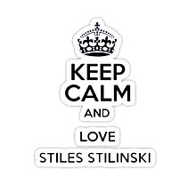 Keep Calm And Love Stiles Stilinkski by Teen Merchandise