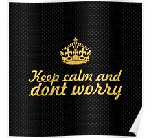 Keep calm and dont worry.. Inspirational Quote (Square) Poster