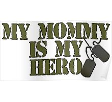 Mommy is my hero Poster