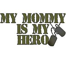 Mommy is my hero Photographic Print