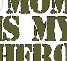 Mommy is my hero Sticker