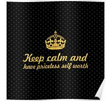 Keep calm and have priceless self worth... Inspirational Quote (Square) Poster