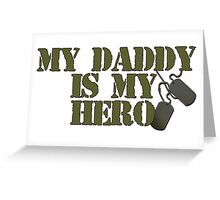 Daddy is my Hero Greeting Card