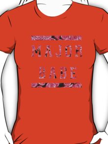 Major Babe T-Shirt