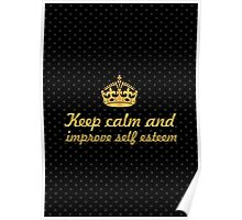 Keep calm and improve self esteem... Inspirational Quote Poster