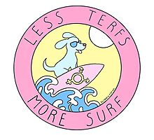 LESS TERFS MORE SURF Photographic Print