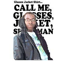 Glasses, Jacket, Shirt... Photographic Print
