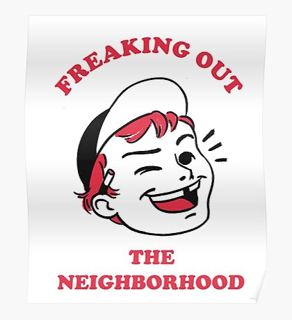 Freaking Out the Neighborhood Poster