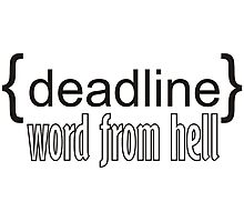 {deadline} word from hell  Photographic Print