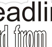 {deadline} word from hell  Sticker