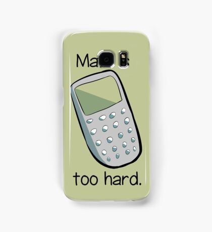 Math is too hard. Samsung Galaxy Case/Skin