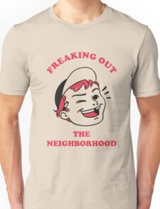 Freaking Out the Neighborhood Unisex T-Shirt