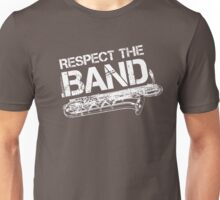 Respect The Band - Baritone Saxophone (White Lettering) Unisex T-Shirt