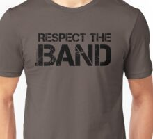 Respect The Band (Black Lettering) Unisex T-Shirt