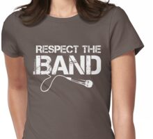 Respect The Band - Vocals (White Lettering) Womens Fitted T-Shirt